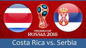 Costa Rica-Serbie: Un match pour y croire !