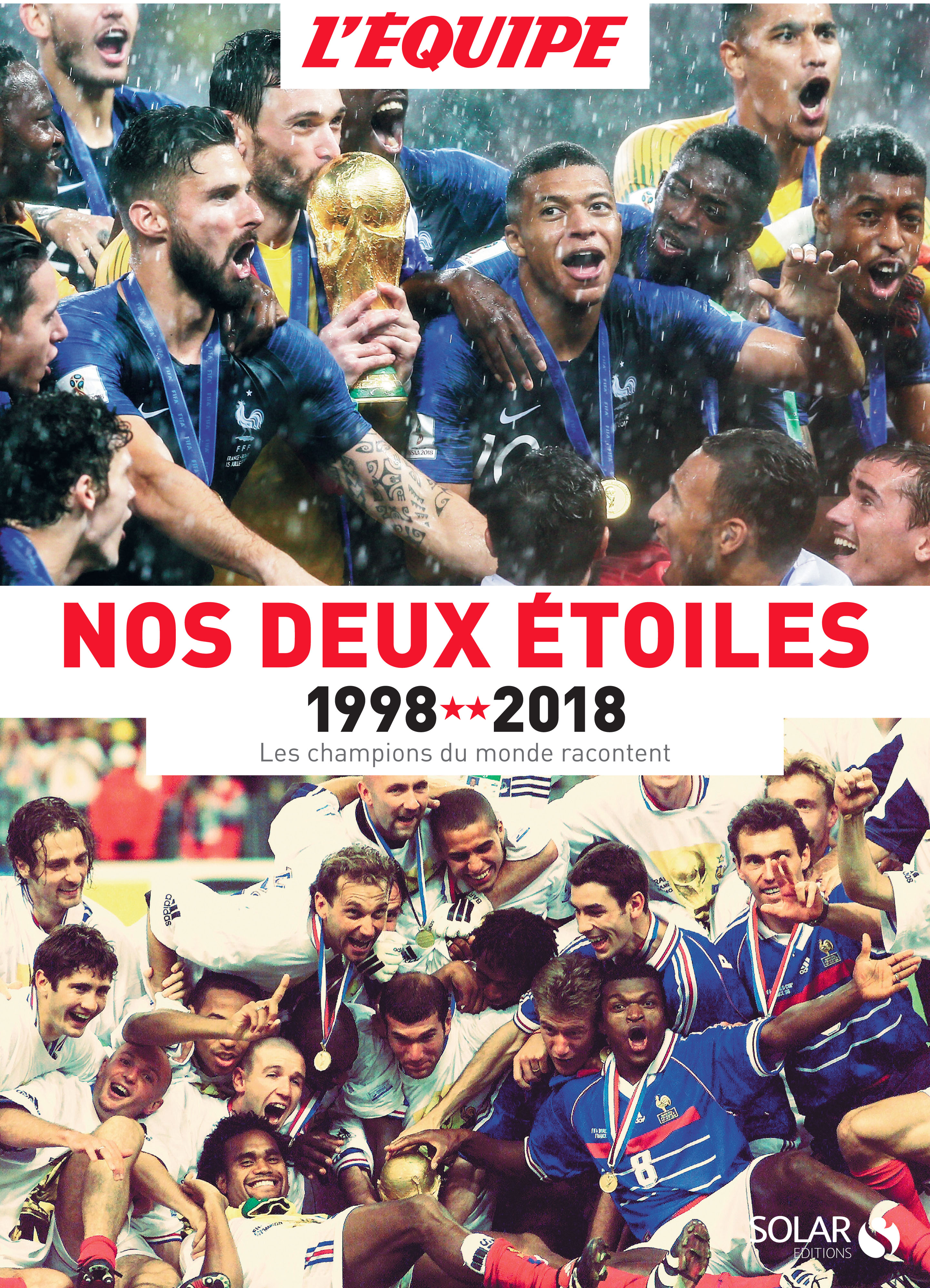 Nos deux Etoiles 1998 - 2018, les champions du monde racontent